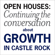 Open House - Continuing the Conversation about Growth in Castle Rock @ Reacreation Center