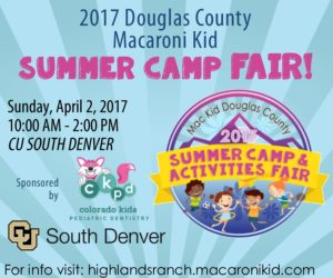 2017 Macaroni Kid Douglas County Summer Camp & Activities Fair @ CU South Denver