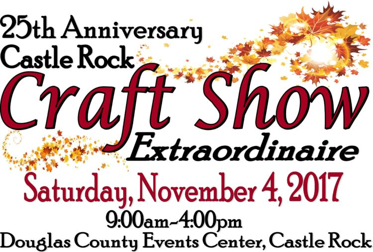 25th Annual Castle Rock Craft Show Extraordinaire @ Douglas County Events Center