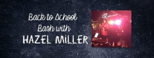 Back to School Bash with Hazel Miller @ The Emporium