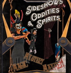 Sideshows, Oddities & Spirits - S O S @ Theatre of Dreams Arts & Event Center |  |  |