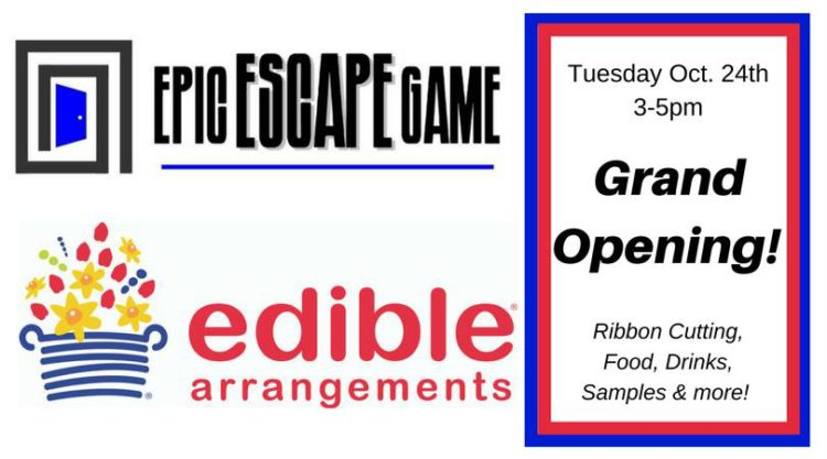 Gand Opening for Edible Arrangements & Epic Escape Games @ The Victorian Center