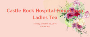 Castle Rock Hospital Foundation Ladies Tea @ The Sanctuary
