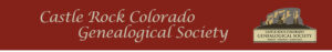Castle Rock Colorado Genealogical Society:  Beginning Genealogy  (Class) @ Zoom Webinar |  |  |