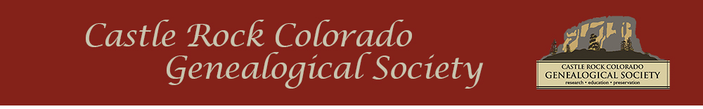 Castle Rock Colorado Genealogical Society: @ Zoom Webinar