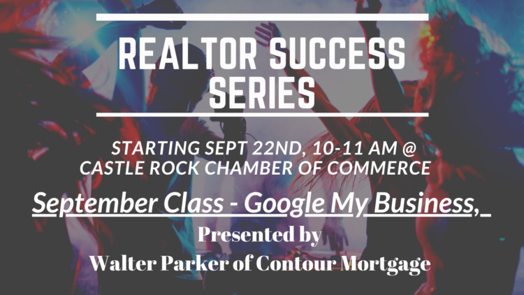 Google My Business : For Realtors Class @ Castle Rock Chamber Of Commerce